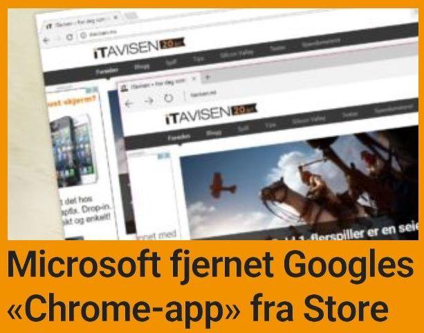 Microsoft ville ikke ha noe av Googles Chrome-app.