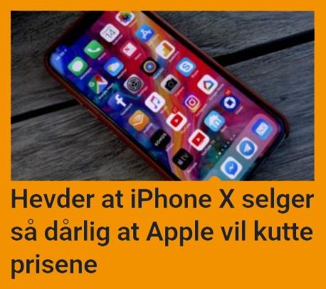 Hevder at iPhone X selger dårlig.