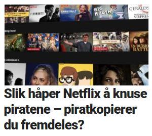 Netflix vil knuse piratkopiering.