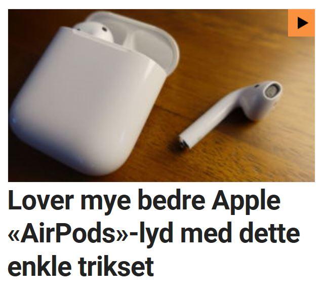 Slik kan du enkelt få bedre AirPods-lyd.