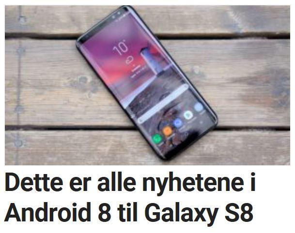 Dette er alle nyhetene i Android 8 til Galaxy S8