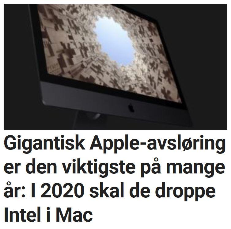 Gigantisk Apple-avsløring er den viktigste på mange år: I 2020 skal de droppe Intel i Mac.