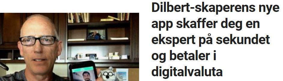 Dilbert-skaperens nye app skaffer deg en ekspert på sekundet og betaler i digitalvaluta.