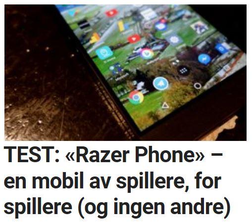 «Razer Phone» – en mobil av spillere, for spillere (og ingen andre).