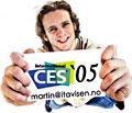 CES 05 byline - Martin