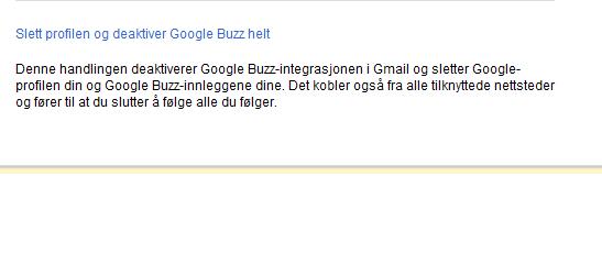 ... Du sletter profilen og deaktiverer Google Buzz ved å trykke på den blå lenketeksten.