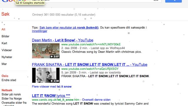 Om du skriver «Let It Snow» i søkefeltet, begynner det å snø på Google også. Koselig!